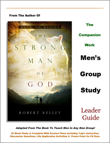 The Strong Man Of God Mens Group Study: Leader Guide