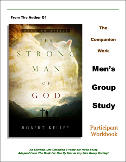 The Strong Man Of God Mens Group Study: Participant Workbook