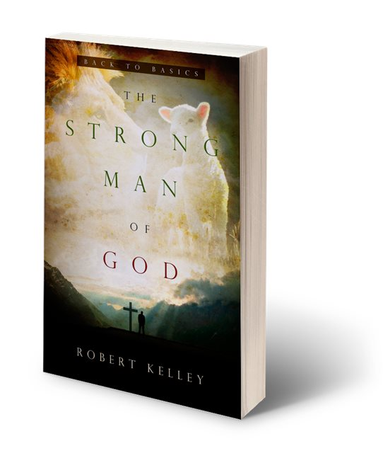 The Strong Man Of God: Back To Basics Soft Cover