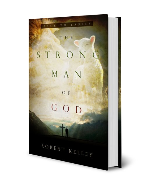 The Strong Man Of God: Back To Basics Hard Cover