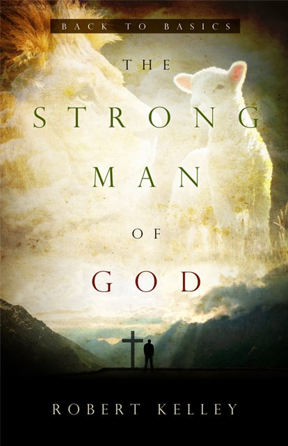 The Strong Man Of God: Back To Basics E-Book [Download]